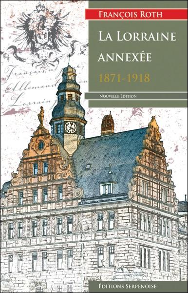 La Lorraine annexée (édition 2011)