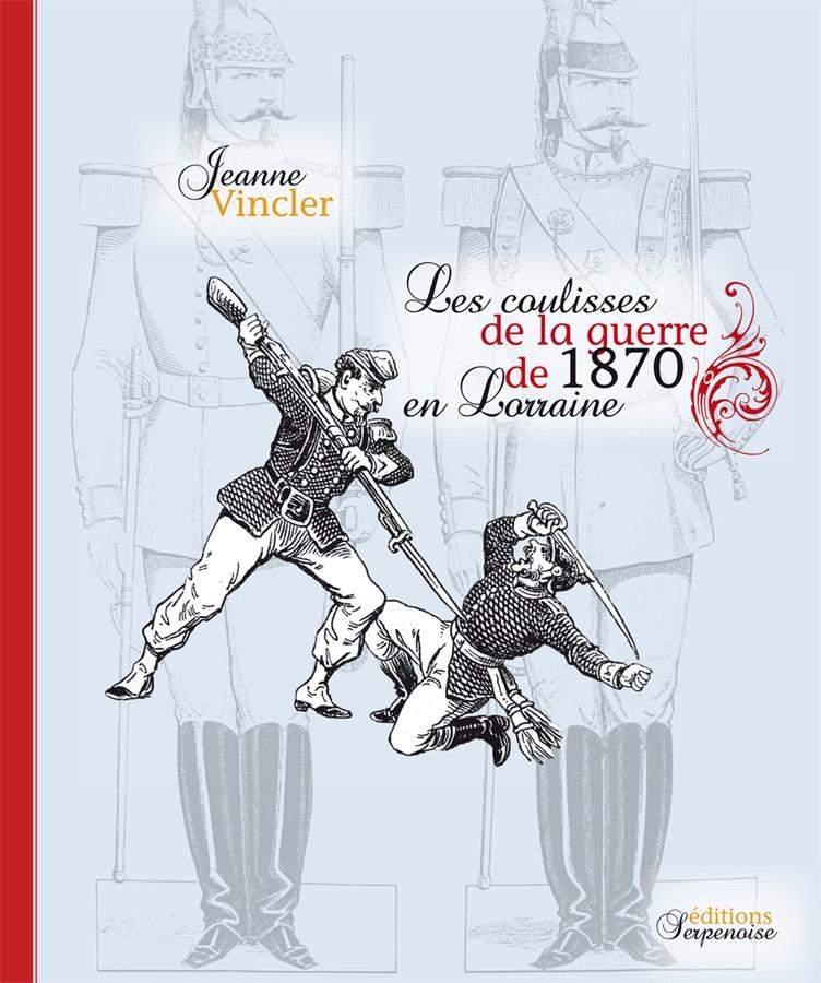 Les coulisses de la guerre de 1870 en Lorraine