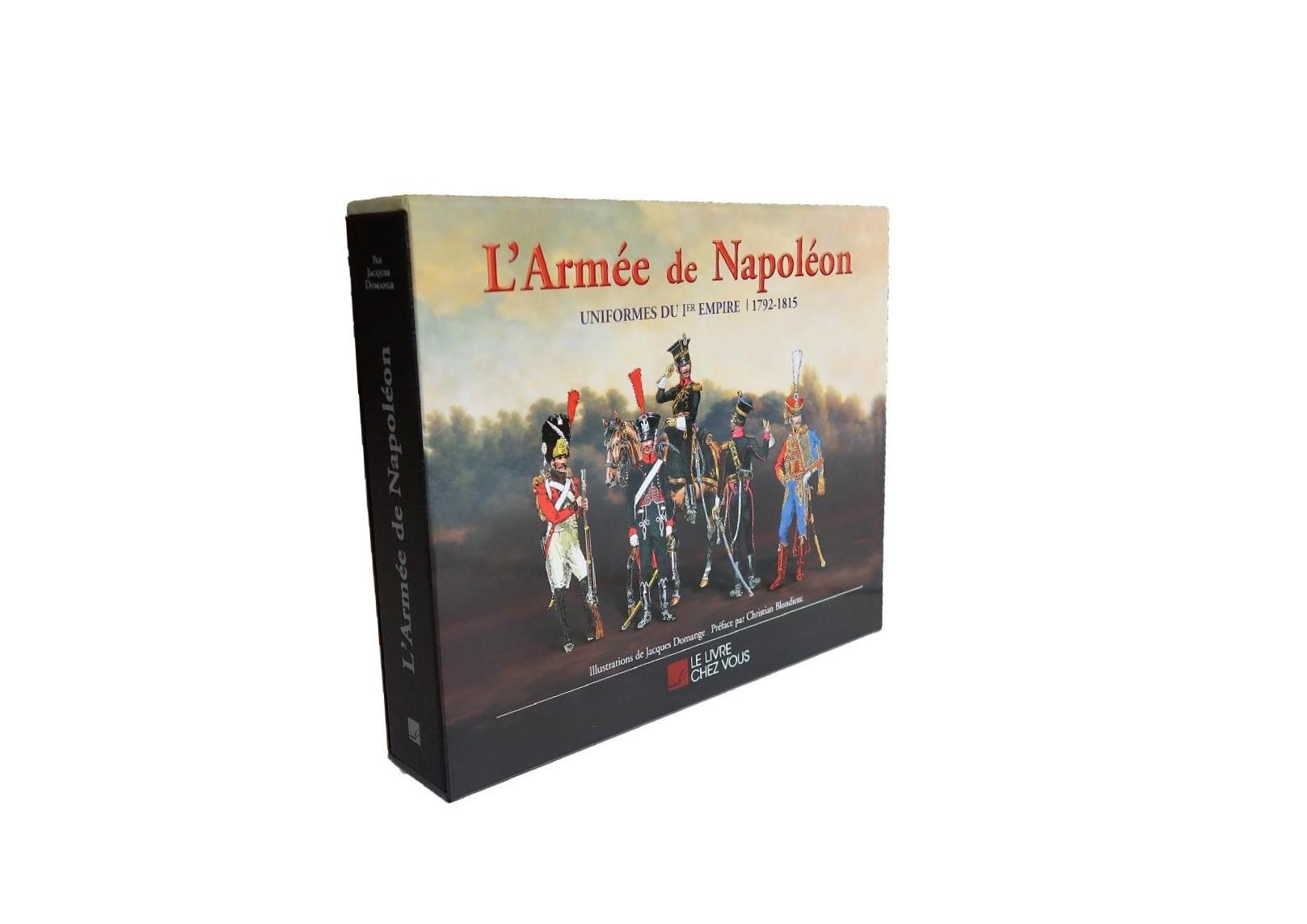 L'Armée de Napoléon - Uniformes du Premier Empire