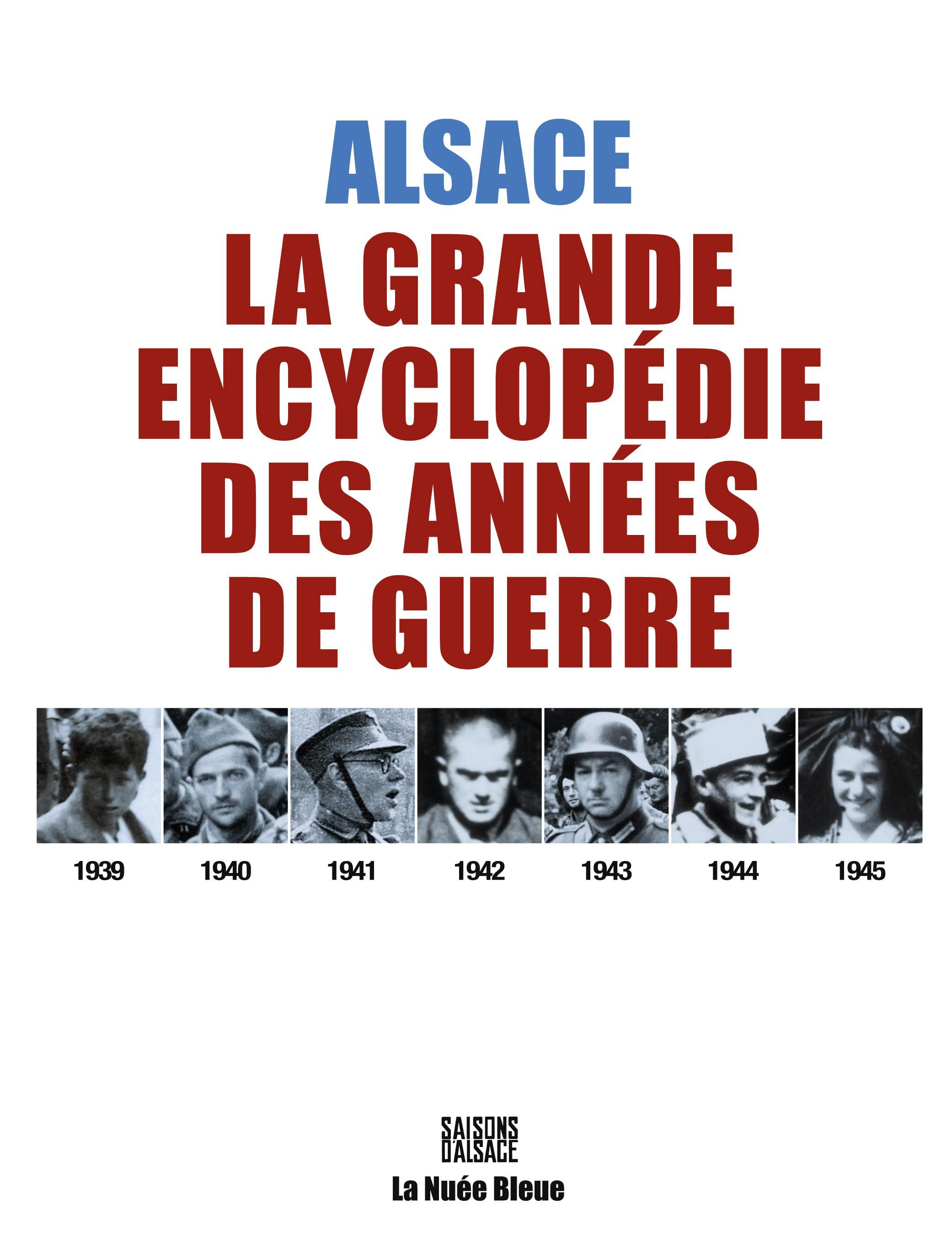 Alsace-La grande encyclopédie des années de guerre 39-45