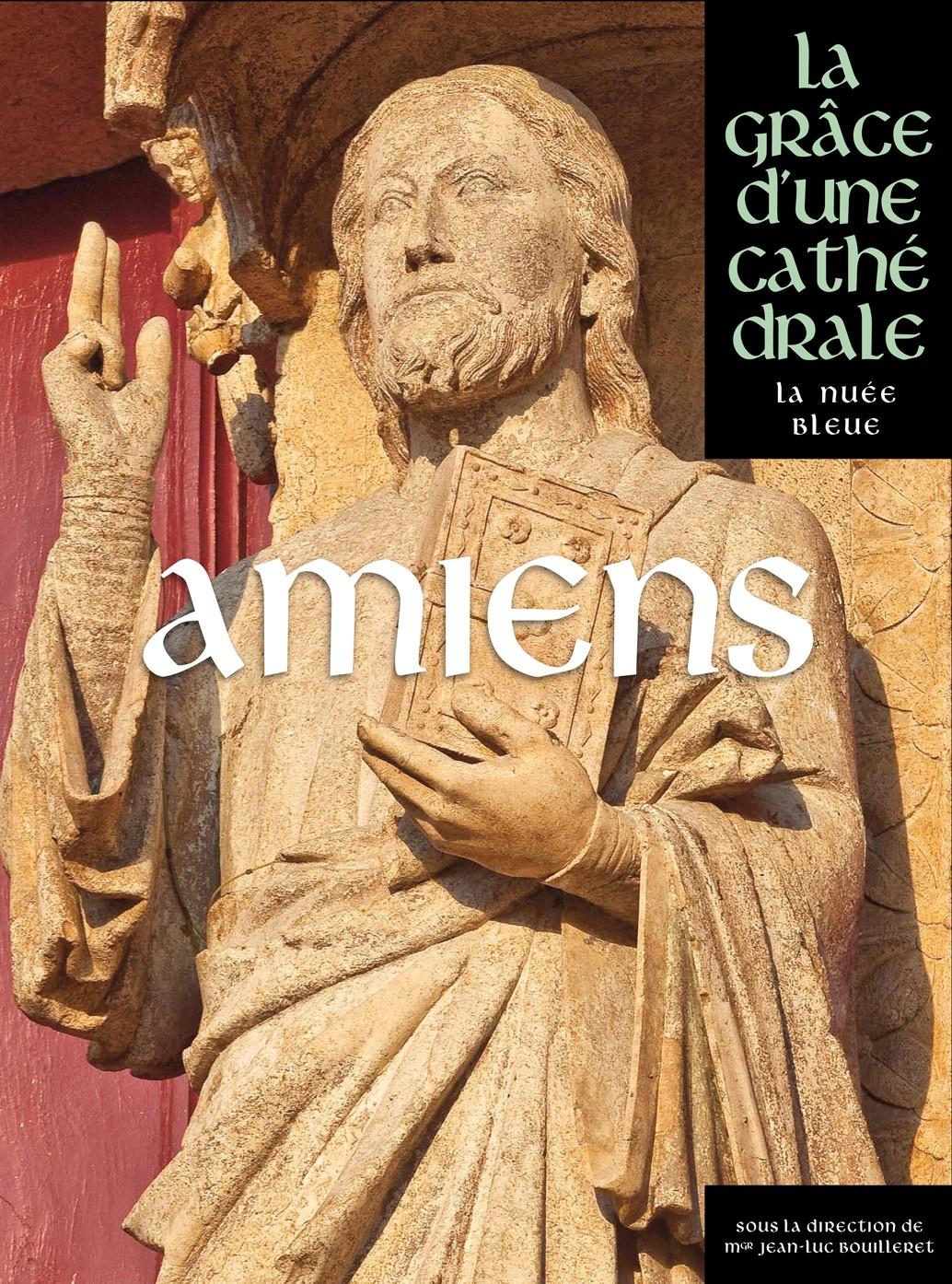 Amiens, la grâce d'une cathédrale