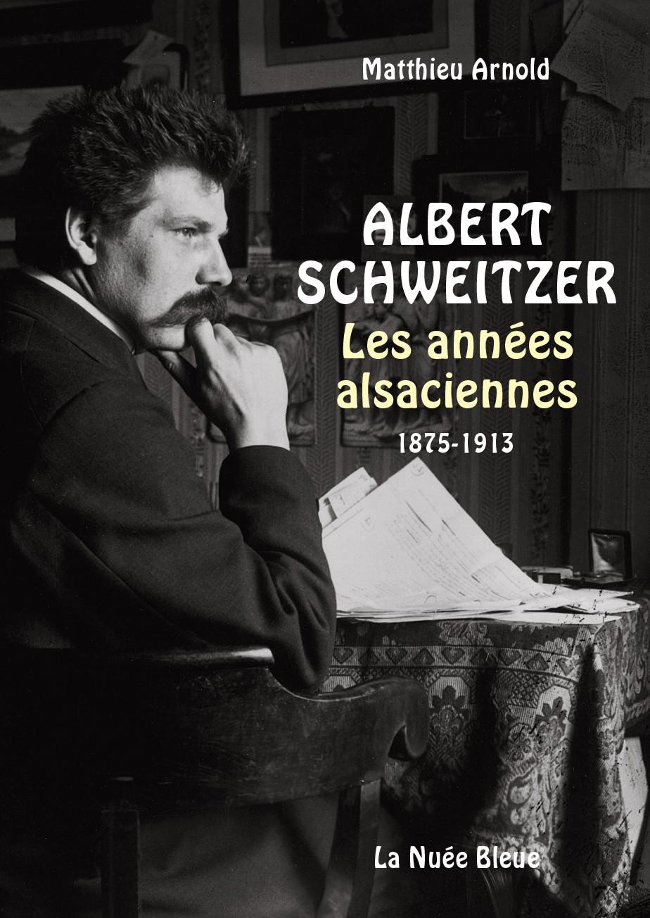 Albert Schweitzer, les années alsaciennes