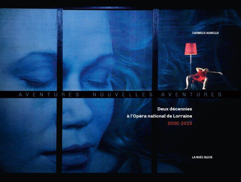 Aventures, nouvelles aventures-Deux décennies à l'Opéra national de Lorraine