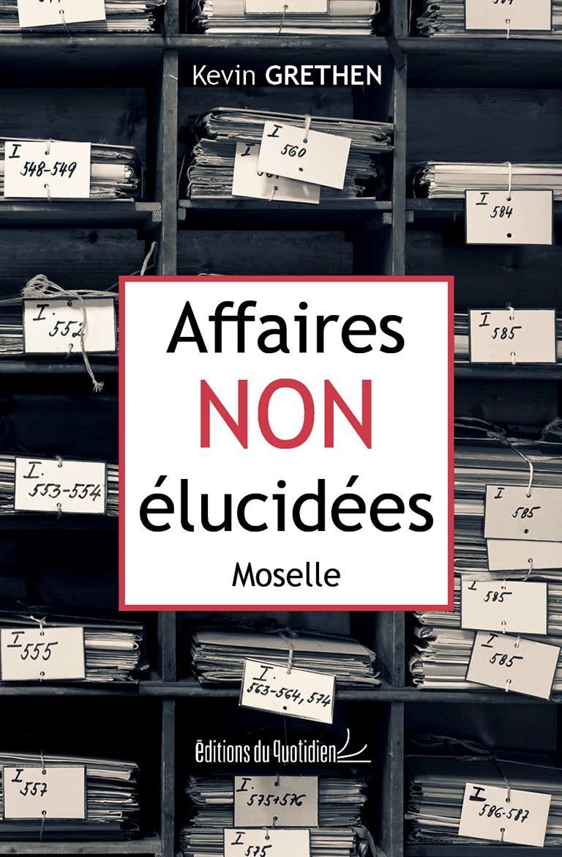 Affaires non élucidées - Moselle