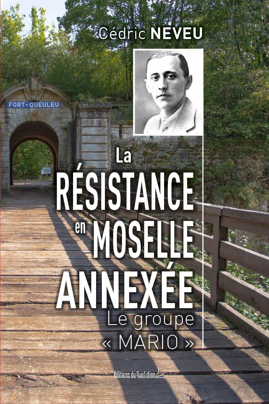 La Résistance en Moselle annexée : Le groupe « Mario »