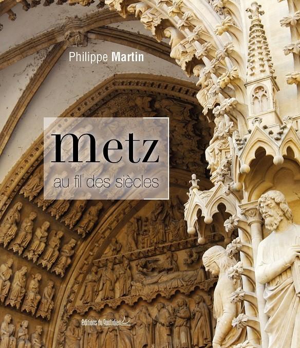 Metz au fil des siècles - Version luxe