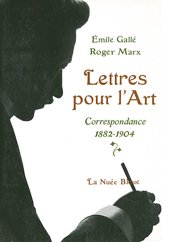 Lettres pour l'Art-Correspondance Gallé-Marx