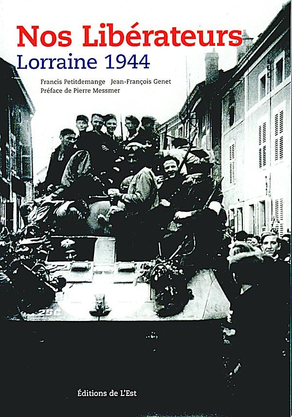 Nos libérateurs-Lorraine 1944