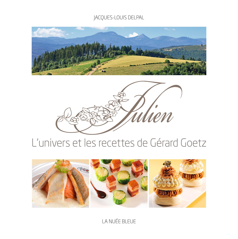 Chez Julien, l'univers et les recettes de Gérard Goetz