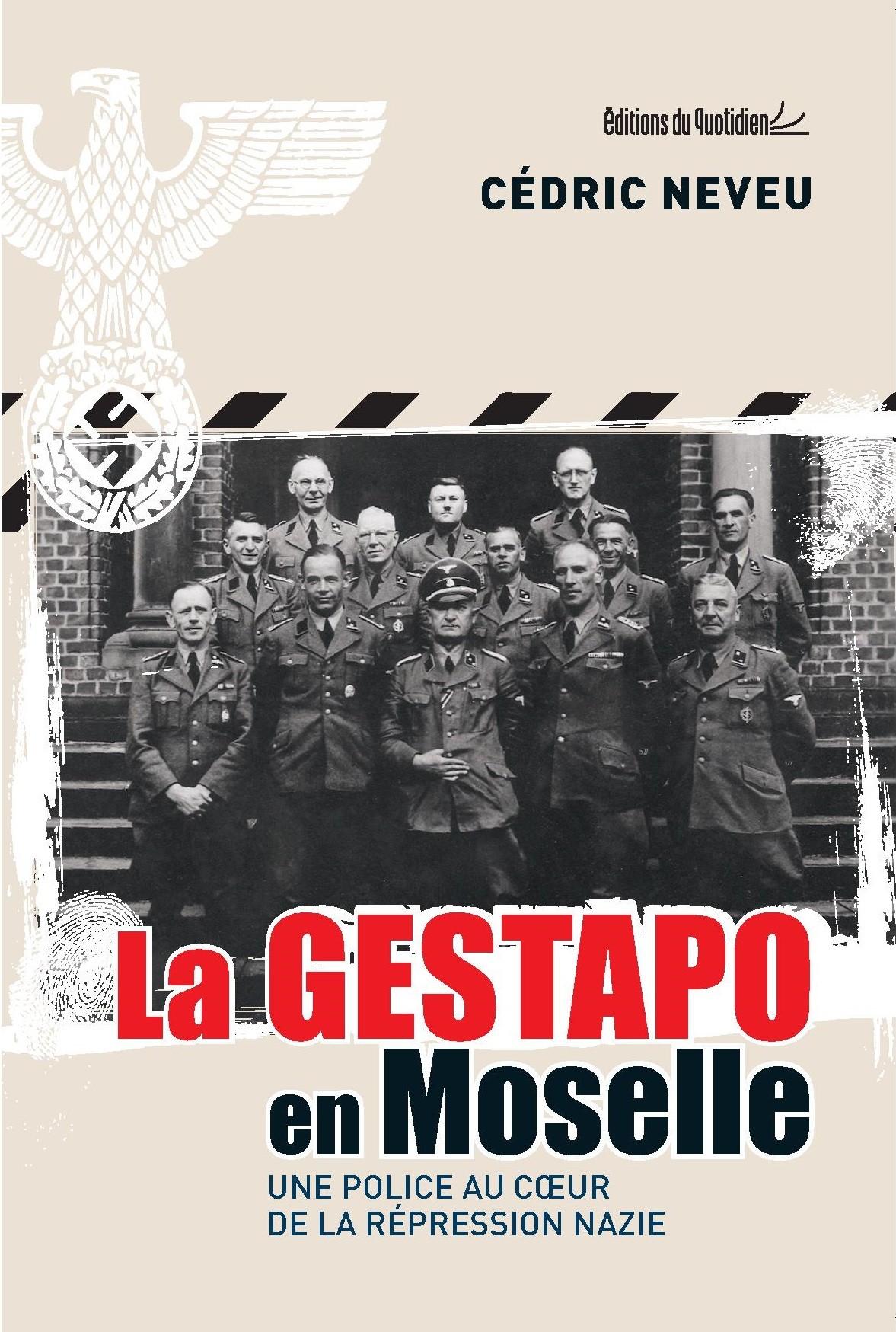 La Gestapo en Moselle : Une police au coeur de la répression nazie