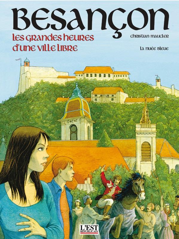 Besançon, les grandes heures d'une ville libre