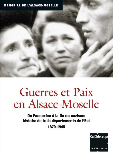 Kaléidoscope Guerres et paix en Alsace-Moselle