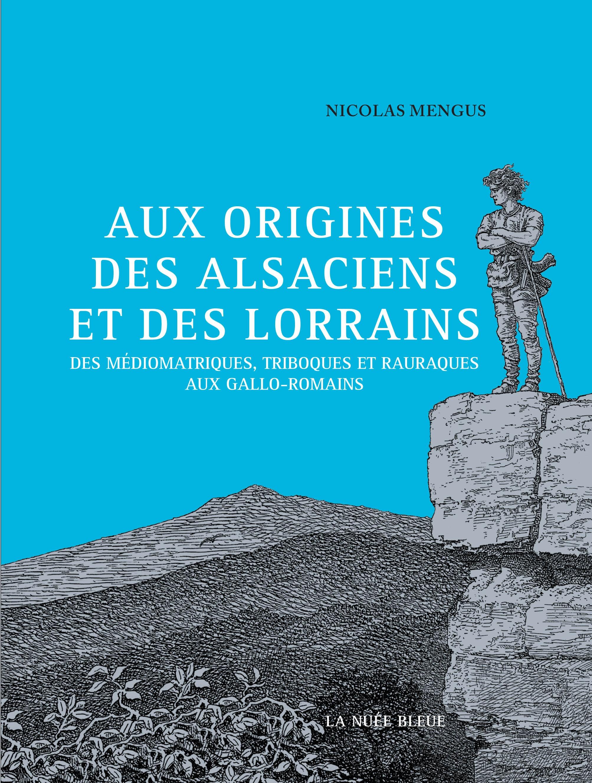 Aux origines des Alsaciens et des Lorrains