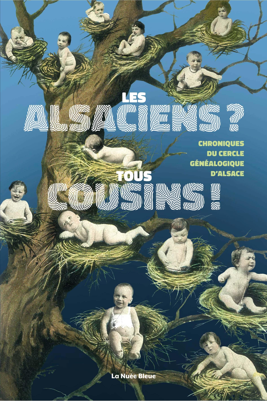 Les Alsaciens ? Tous cousins !