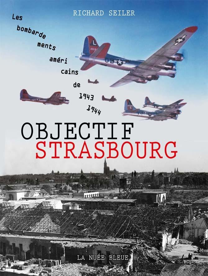 Objectif Strasbourg : Les bombardements américains de 43-44
