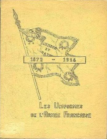Les Uniformes de L'Armée Française 1872-1914