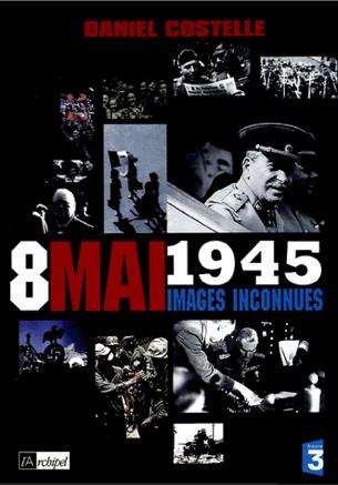 8 mai 1945 : images inconnues