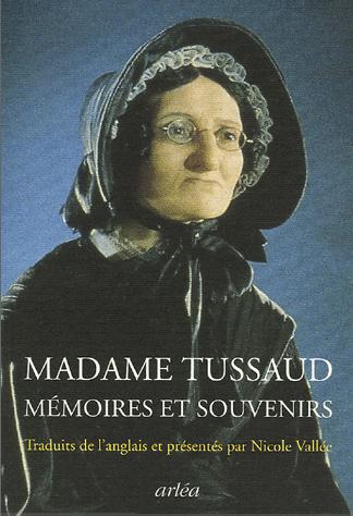 Madame Tussaud : Mémoires et souvenirs sur la Révolution française