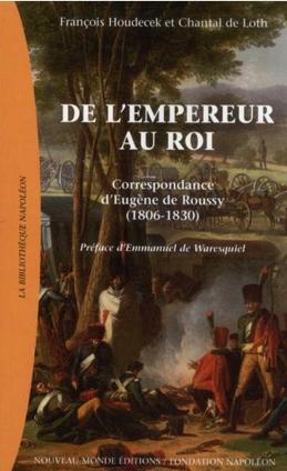 De l'empereur au roi : Correspondance d'Eugène de Roussy (1806-1830)