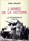 L'Armée de la Victoire, tome 1 : Le réarmement 1942-1943