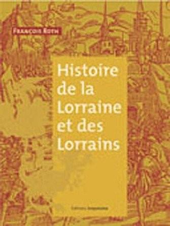 Histoire de la Lorraine et des Lorrains