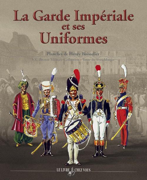 La Garde Impériale et ses Uniformes
