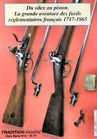 Tradition Magazine, hors-série n° 2 : Du silex au piston, la grande aventure des fusils réglementaires français (1717-1865)