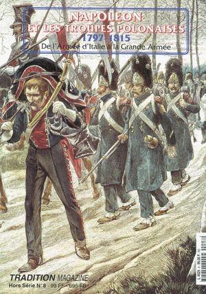 HS n°8 : Napoléon et les troupes polonaises 1797-1815 - De l'Italie à la Grande Armée