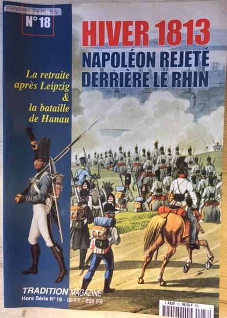HS n°18 : Hiver 1813 Napoléon rejeté derrière le Rhin