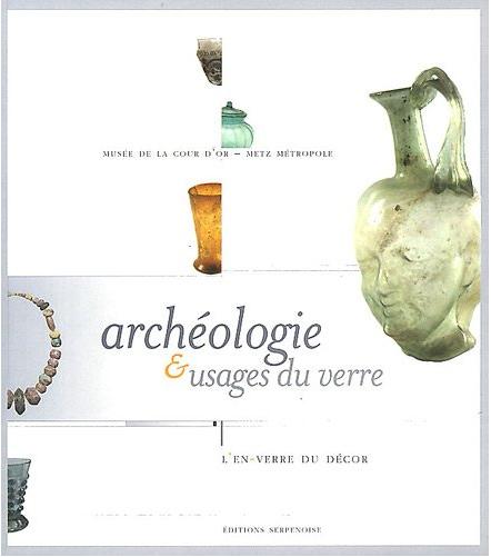 Archéologie et usages du verre