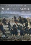 La Société des amis du Musée de l'armée : Un siècle de mécénat 1909-2009