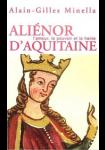 Aliénor d'Aquitaine : L'amour, le pouvoir et la haine
