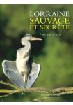 Lorraine sauvage et secrète