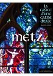 Metz, la grâce d'une cathédrale