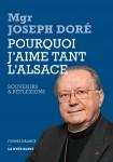 Mgr Doré-Pourquoi j'aime tant l'Alsace