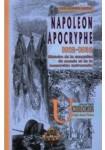 Napoléon Apocryphe 1812-1832 : Conquête du monde et de la monarchie universelle