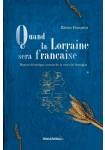 Quand la Lorraine sera française - Prix Roman et Nouvelle 2015