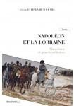 Napoléon et la Lorraine T1 : Maréchaux et grands militaires