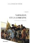 Napoléon et la Lorraine T2 : Généraux et colonels