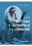 Les métiers d'autrefois en Lorraine