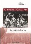 FC Barcelone - FC Metz 1984