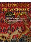 Le livre d'or de la chasse en Alsace