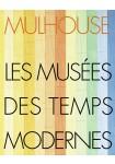 Mulhouse, les musées des temps modernes
