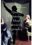 Quand l'Histoire d'Alsace devient légendes