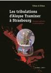 Les tribulations d'Aloyse Traminer à Strasbourg