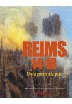 Reims 14-18. De la guerre à la paix