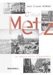 C'était Metz : Le centre-ville d'autrefois
