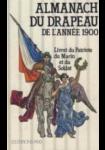 Almanach du drapeau de l'année 1900 : Livret du patriote, du marin et du soldat