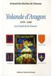 Yolande d'Aragon 1379-1442 ou l'unité de la France