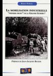 """La mobilisation industrielle : """"Premier front"""" de la Grande Guerre?"""